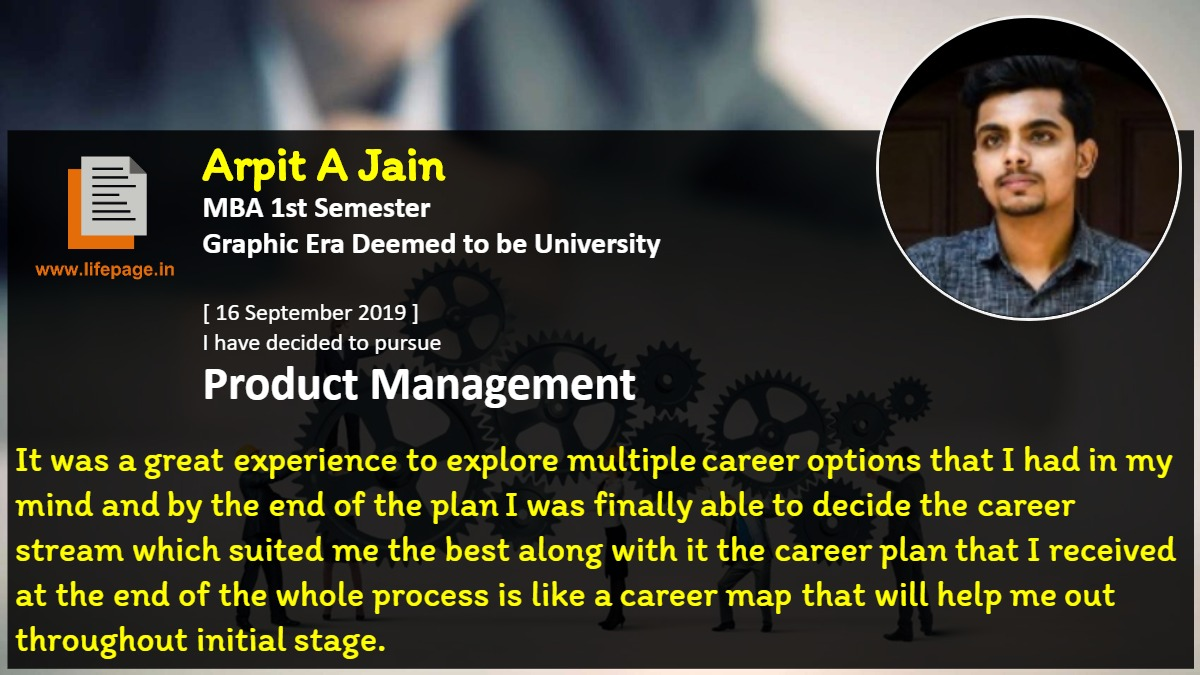 It was a great experience to explore multiple career options that I had in my mind and by the end of the plan I was finally able to decide the career stream which suited me the best along with it the career plan that I received at the end of the whole process is like a career map that will help me out throughout initial stage.