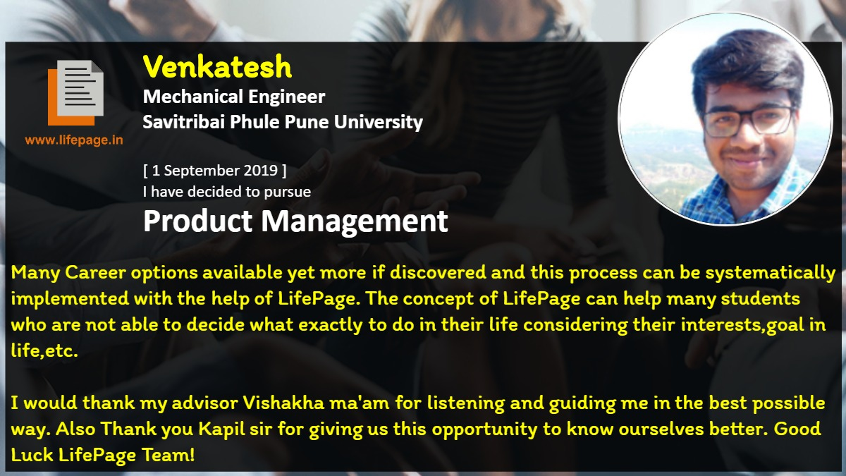 Many Career options available yet more if discovered and this process can be systematically implemented with the help of LifePage. The concept of LifePage can help many students who are not able to decide what exactly to do in their life considering their interests,goal in life,etc.