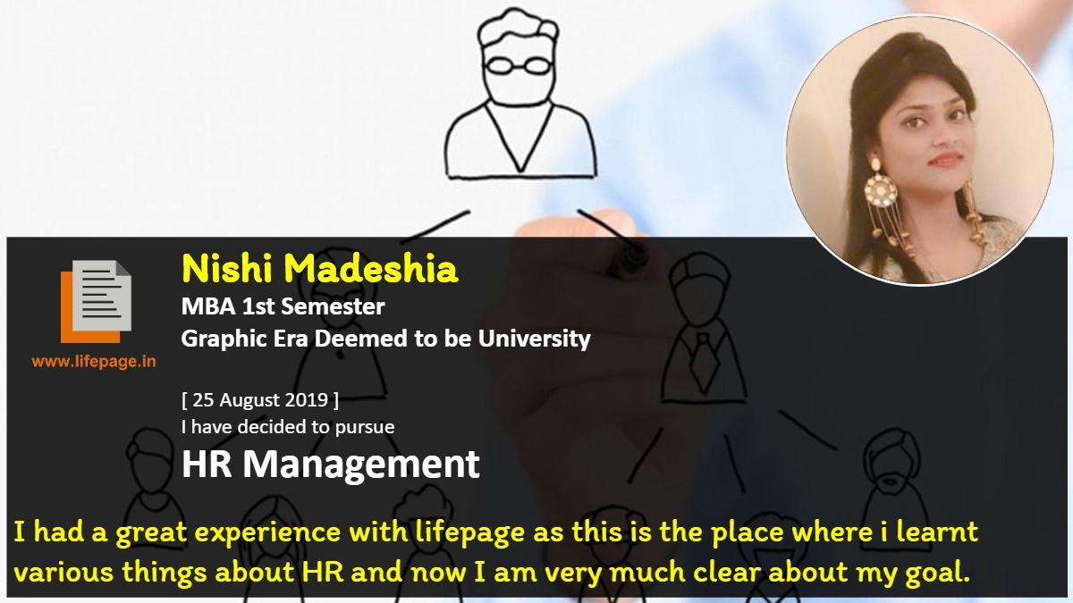 I had a great experience with lifepage as this is the place where i learnt various things about HR and now I am very much clear about my goal.