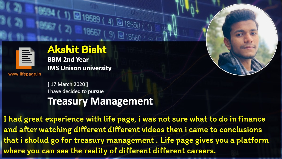I had great experience with life page, i was not sure what to do in finance and after watching different different videos then i came to conclusions that i sholud go for treasury management . Life page gives you a platform where you can see the reality of different different careers.