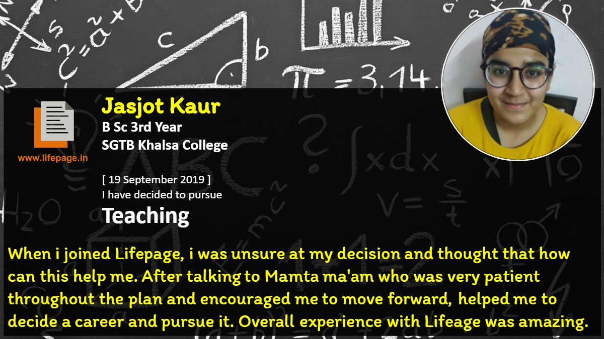 When i joined Lifepage, i was unsure at my decision and thought that how can this help me. After talking to Mamta ma'am who was very patient throughout the plan and encouraged me to move forward, helped me to decide a career and  pursue it. Overall experience with Lifeage was amazing.