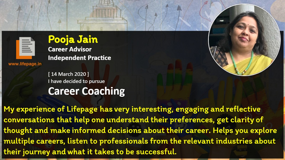My experience of Lifepage has very interesting, engaging and reflective conversations that help one understand their preferences, get clarity of thought and make informed decisions about their career. Helps you explore multiple careers, listen to professionals from the relevant industries about their journey and what it takes to be successful.