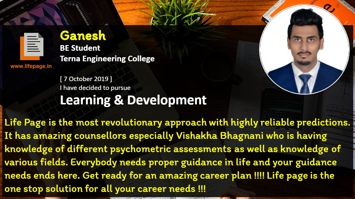 Life Page is the most  revolutionary approach with highly reliable predictions. It has amazing counsellors especially Vishakha Bhagnani who is having knowledge of different psychometric assessments as well as knowledge of various fields. Everybody needs proper guidance in life and your guidance needs ends here. Get ready for an amazing career plan !!!! Life page is the one stop solution for all your career needs !!!
