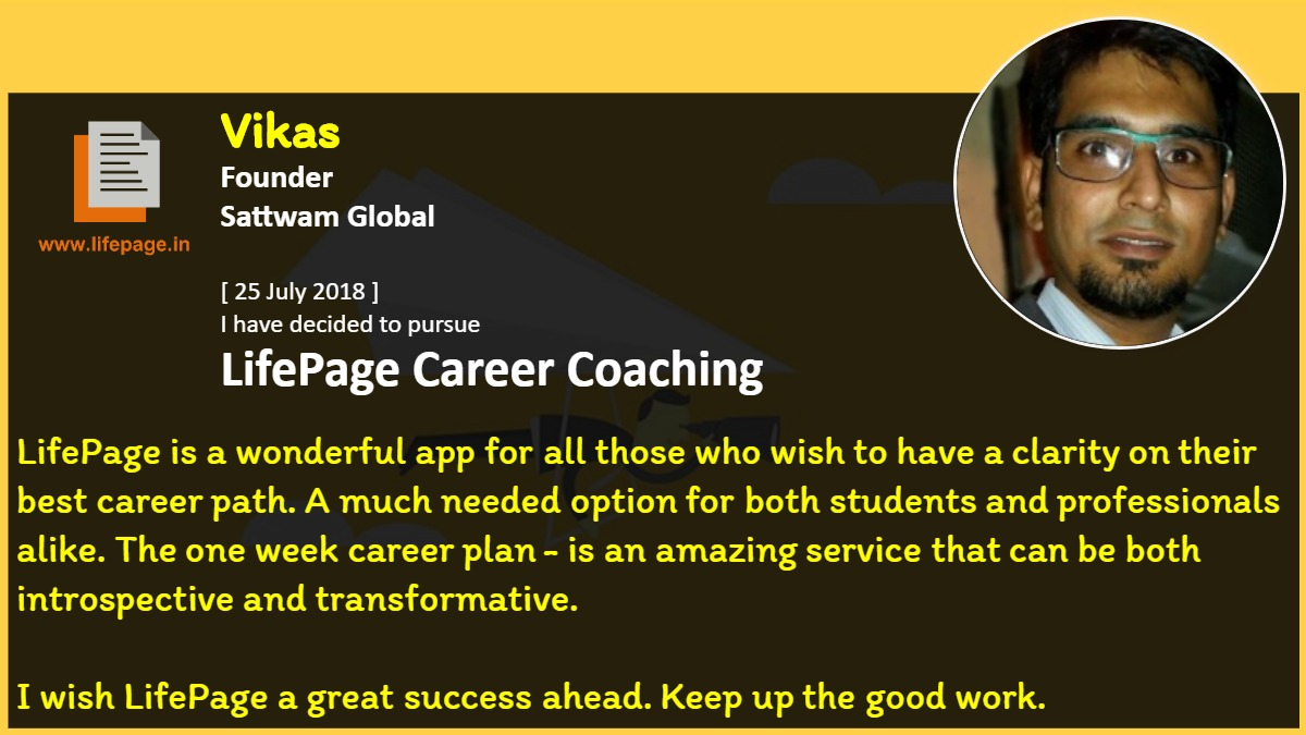 LifePage is a wonderful app for all those who wish to have a clarity on their best career path. A much needed option  for both students and professionals alike. The one week career plan - is an amazing service that can be both introspective and transformative.