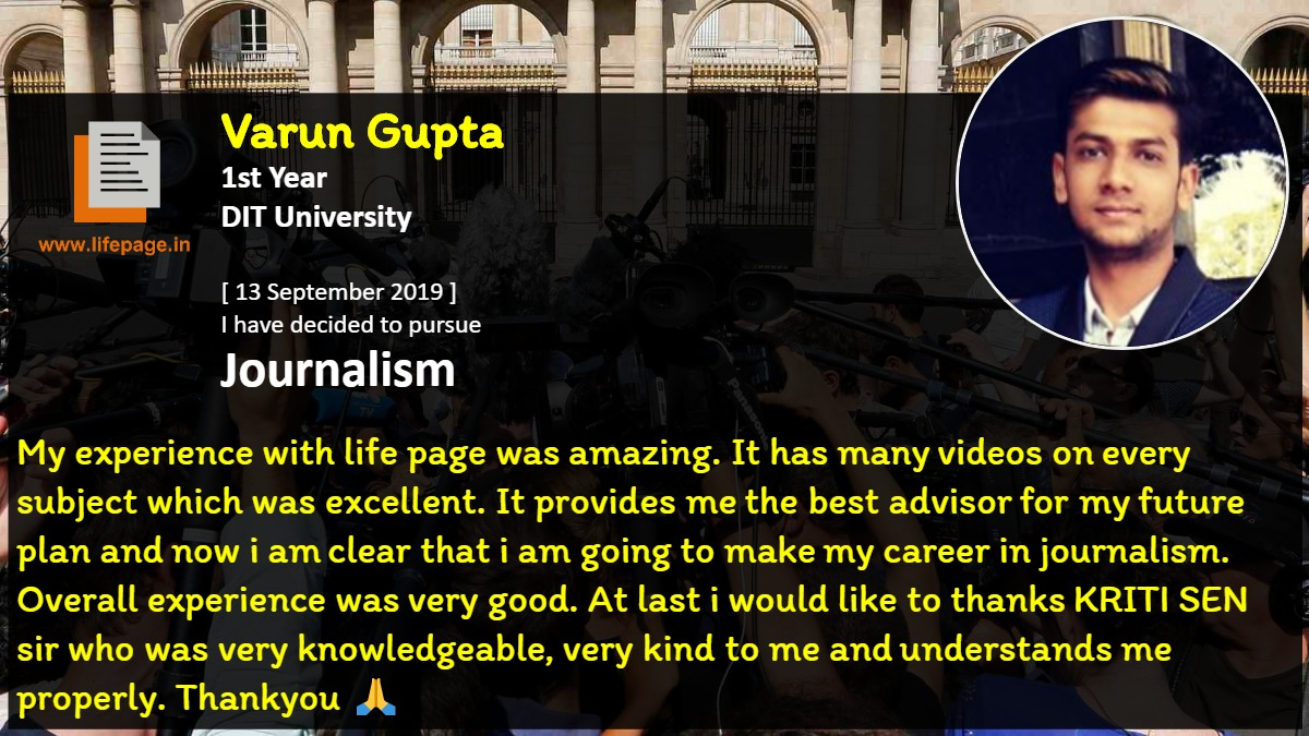 My experience with life page was amazing. It has many videos on every subject which was excellent. It provides me the best advisor for my future plan and now i am clear that i am going to make my career in journalism.  Overall experience was very good. At last i would like to thanks KRITI SEN sir who was very knowledgeable,  very kind to me and understands me properly. Thankyou 🙏