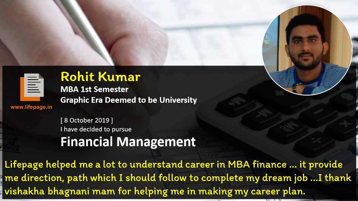 Lifepage helped me a lot to understand career in MBA finance ... it provide me direction, path which I should follow to complete my dream job ...I thank vishakha bhagnani mam for helping me in making my career plan.