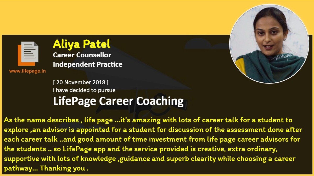 As the name describes , life page ...it's amazing with lots of career talk for a student to explore ,an advisor  is appointed for a student for discussion of the assessment done after each career talk ..and  good amount of time investment from life page career advisors  for the students .. so LifePage app and the service provided is creative, extra ordinary, supportive  with lots of knowledge ,guidance  and superb clearity  while choosing a career pathway... Thanking you .