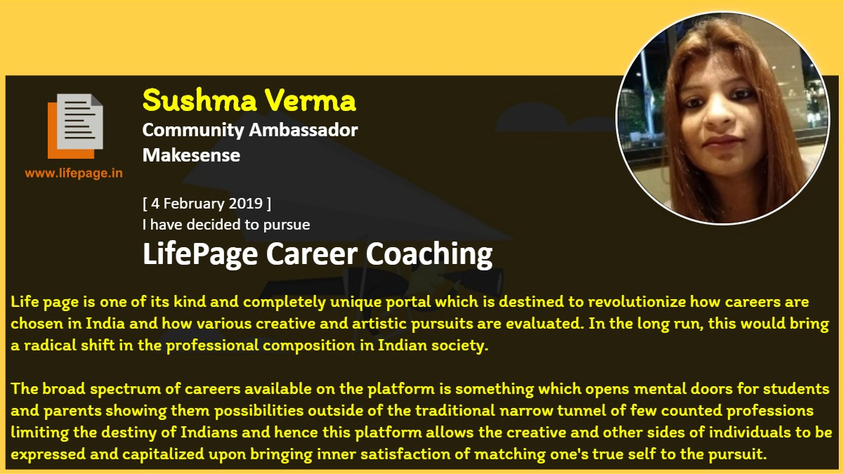 Life page is one of its kind and completely unique portal which is destined to revolutionize how careers are chosen in India and how various creative and artistic pursuits are evaluated. In the long run, this would bring a radical shift in the professional composition in Indian society. <br />